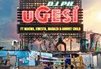 DJ pH – Ugesi ft. Kwesta, Makwa, Maraza & August Child Mp3