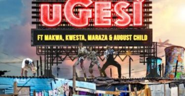 DJ pH – Ugesi ft. Kwesta, Makwa, Maraza & August Child Mp3