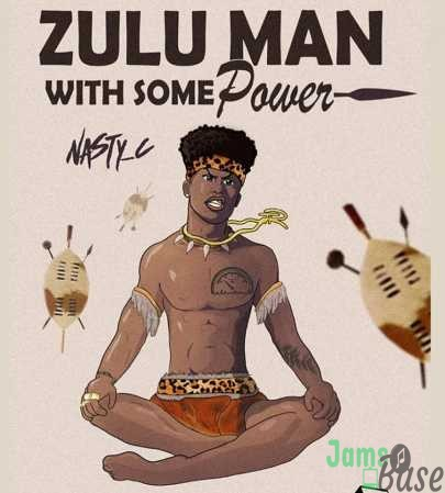 Nasty C – Zulu Man With Some Power Album (mp3 Download)