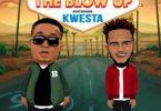 Big Dreamz – The Blow Up ft. Kwesta Mp3 Download