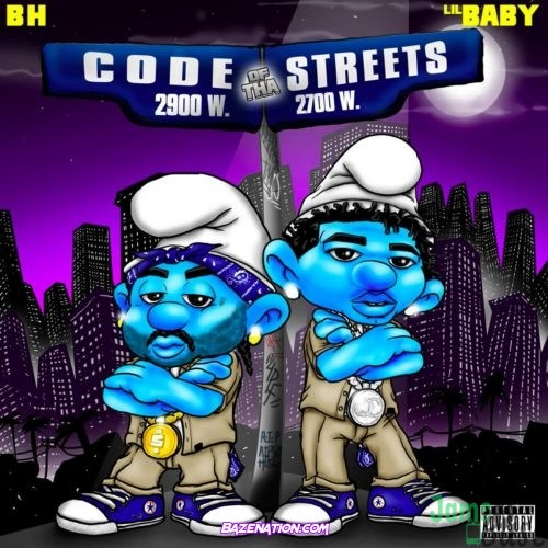 BH Ft. Lil Baby - Code Of Tha Streets Mp3 Download