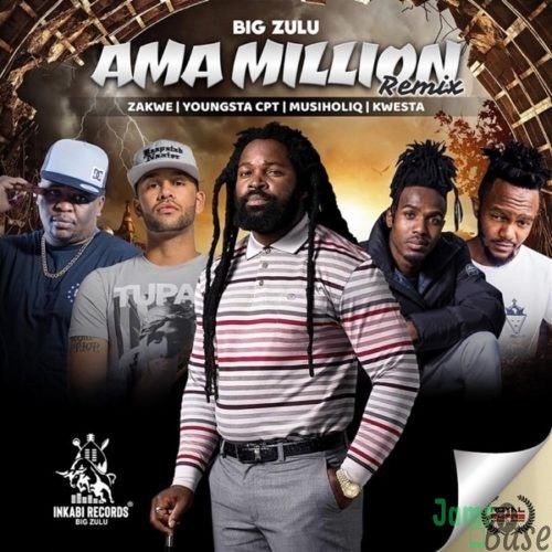 DOWNLOAD: Big Zulu Ft. Zakwe , YoungStaCPT, Musiholiq, Kwesta – Ama Million (Remix) mp3