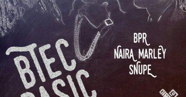 Naira Marley & BPR, Snupe – Btec Basic mp3