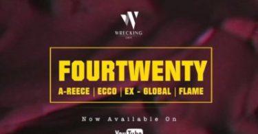 A-Reece, Flame, Ecco, Ex Global – FourTwenty Mp3