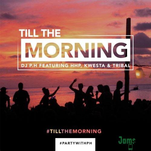 DJ PH – Till The Morning ft. HHP, Kwesta & Tribal Mp3