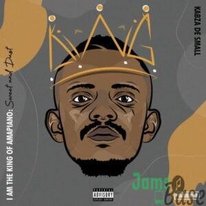 ALBUM: Kabza De Small – I Am the King of Amapiano: Sweet & Dust