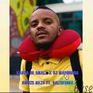 Kabza De Small X Dj Maphorisa – Awuze Nazo Ft. Daliwonga Mp3