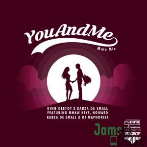 Kabza De Small x King Deetoy – You And Me Mp3