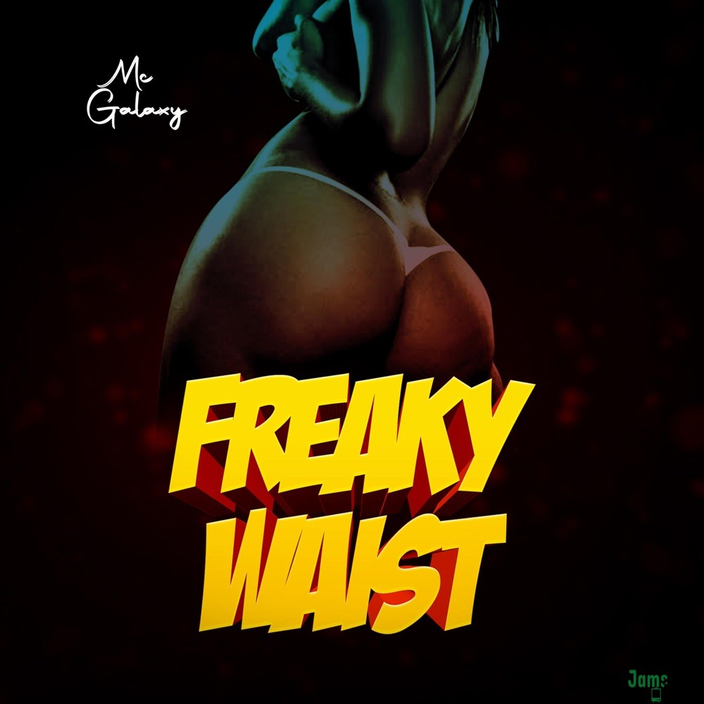 MC Galaxy Freaky Waist Mp3
