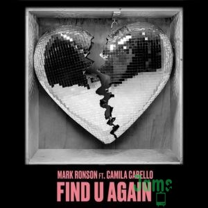 Mark Ronson Ft. Camila Cabello – Find U Again