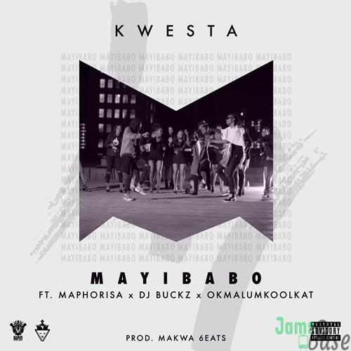 Kwesta – Mayibabo ft. Maphorisa, DJ Buckz & Okmalumkoolkat Mp3