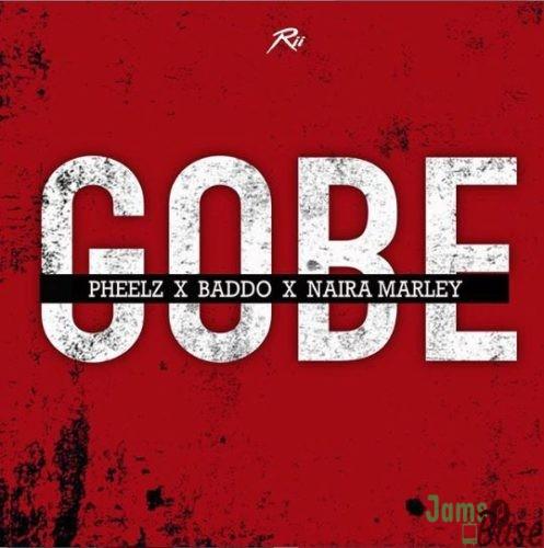 "Pheelz x Olamide x Naira Marley - ""Gobe"" Mp3"