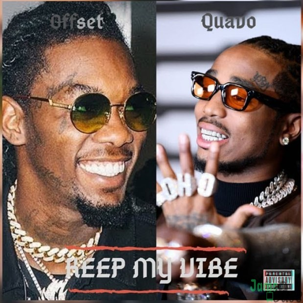 Quavo Ft. Offset – Keep My Vibe Mp3