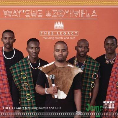 Thee Legacy – Way'sus Uzoyimela ft. Kwesta, Kid X Mp3
