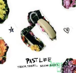 Trevor Daniel Ft. Selena Gomez – Past Life