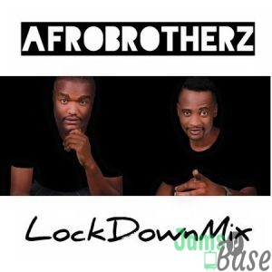 Afro Brotherz – Lockdown Mix mp3