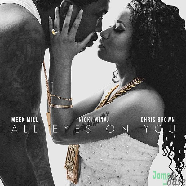Meek Mill Ft. Chris Brown & Nicki Minaj – All Eyes on You Mp3