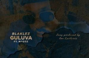 Blaklez – Guluva ft. Maggz Mp3 Download