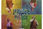 Blaklez – Jungle Justice ft. Youngstacpt Mp3