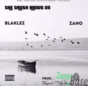 Blaklez – The Truth About Us ft. Zano Mp3
