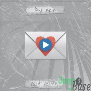 DJ Ace – Love Letter Mp3