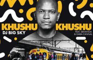 DJ Big Sky – Khushukhushu Mp3