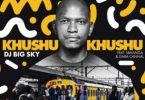 DJ Big Sky – Khushukhushu Mp3