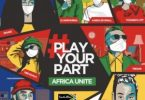 DJ Maphorisa, Kabza De Small Play Your Part (Africa Unite) Mp3