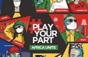 DJ Maphorisa, Kabza De Small Play Your Part (Africa Unite) Mp3
