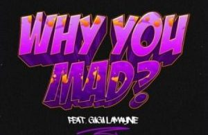 DJ Zan D – Why You Mad ft. Gigi Lamayne Mp3