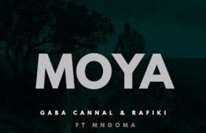 Gaba Cannal & Rafiki – Moya ft. Mngoma Omuhle mp3