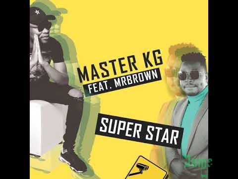 Master KG - Superstar [Feat. Mr Brown]