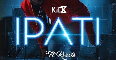 Kid X ft Kwesta Ipati Mp3