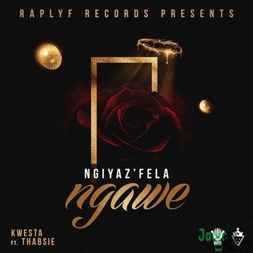 Kwesta ft. Thabsie – Ngiyaz'fela Ngawe. MP3 DOWNLOAD