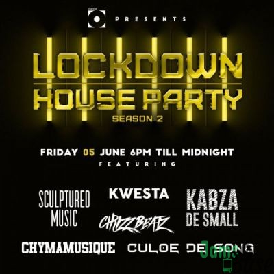 Kabza De Small, Kwesta, Chymamusique, Culoe De Song, Emtee & Leehleza – Lockdown House Party Season 2 Premiere Line UP Mp3 download
