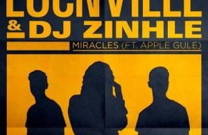Locnville & DJ Zinhle – Miracles (Remix) ft. Apple Gule Mp3
