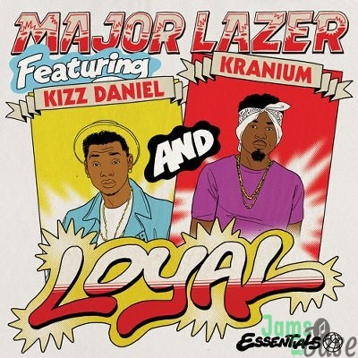 Kizz Daniel - Loyal ft Major Lazer and Kranium | Download Music