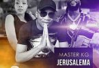 Master KG - Jerusalema Remix ft Burna Boy x Nomcebo Zikode Mp3