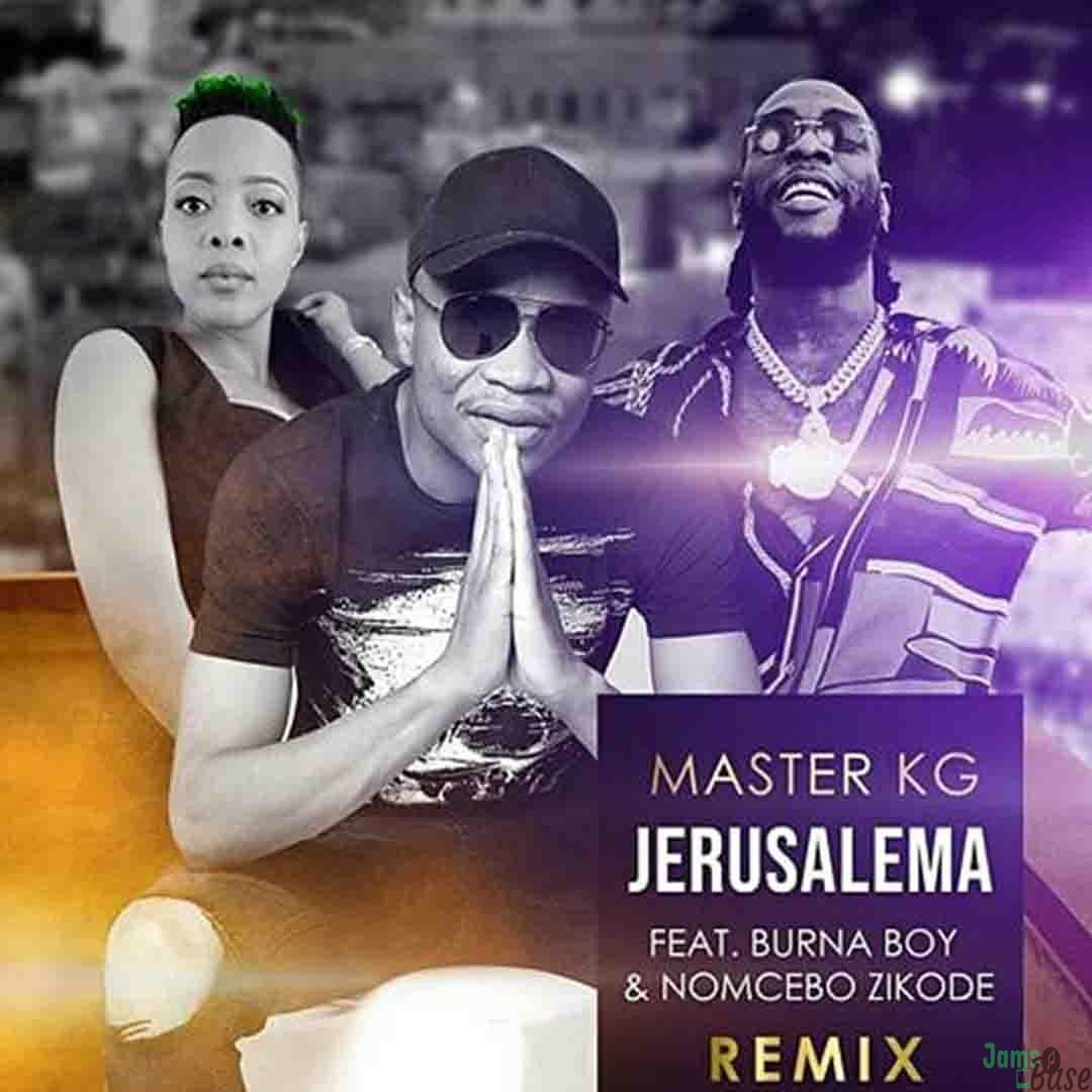 Master KG - Jerusalema Remix ft Burna Boy x Nomcebo Zikode Mp3