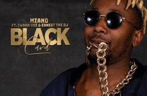 Miano – Black Card ft. Cwaka Vee, Ernest The DJ Mp3