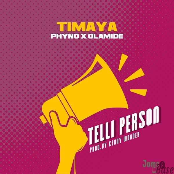 [MUSIC] Timaya - Telli Person ft Phyno x Olamide Mp3