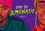 Semi Tee – Lemonade ft. Ma Lemon Mp3