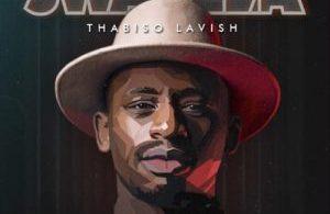 Thabiso Lavish – Jwayela Mp3