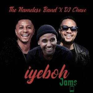 The Nameless Band - Iyebo ft. DJ Chase Mp3