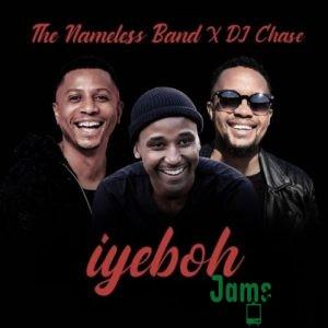 The Nameless Band - Iyebo ft. DJ Chase Mp3