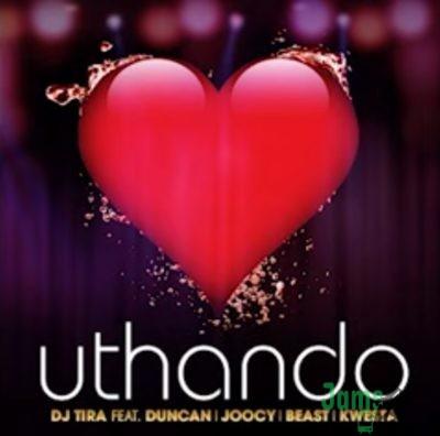 DJ Tira – Uthando ft. Kwesta, Duncan, Joocy, Beast Mp3