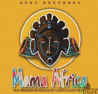 Afro Brotherz – Mama Africa Mp3 Download
