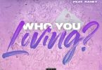 DreamDoll Ft. G-Eazy & Rahky – Who You Loving?