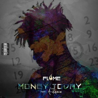 Flame – Money Today ft. A-Reece