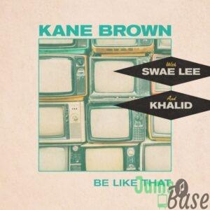 Kane Brown, Swae Lee, Khalid – Be Like That